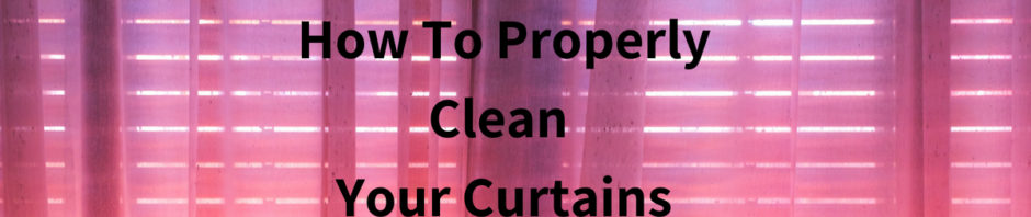 how to properly clean your curtains