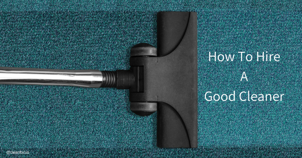 how to hire a good cleaner
