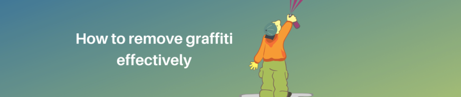 how to remove graffiti effectively