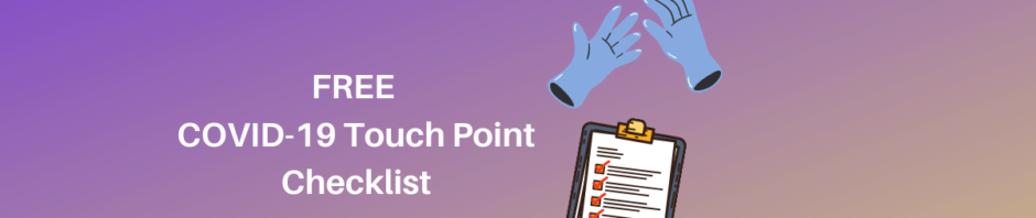 Free COVID-19 Touchpoint Cleaning Checklist