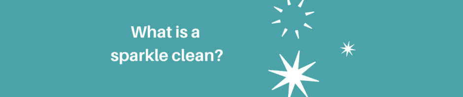 What is a sparkle clean? By Clean Focus