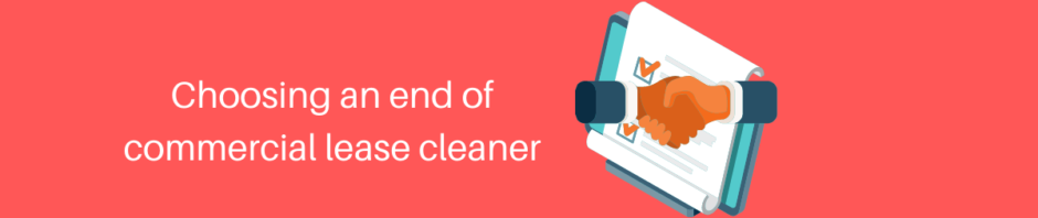 choosing an end of lease commercial cleaner